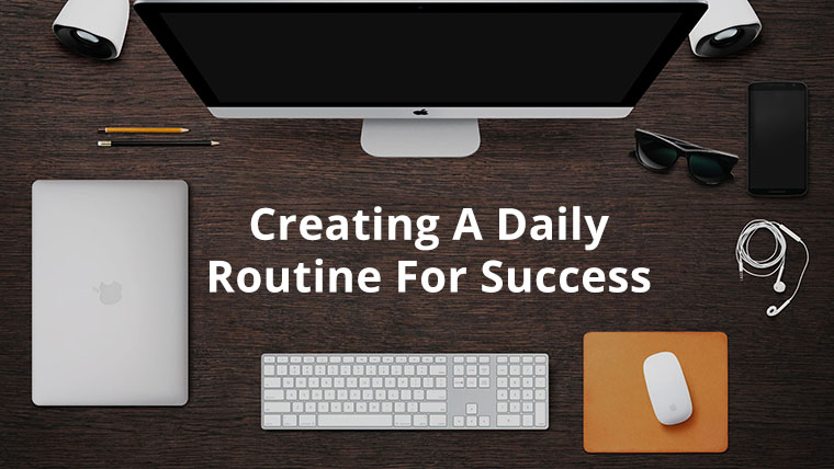 Your Daily Routine Holds The Key To Your Future