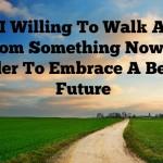 Walking Away To Gain More
